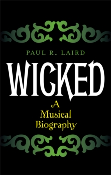 Wicked : A Musical Biography, EPUB eBook