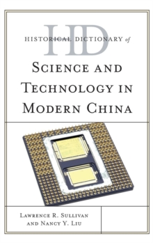 Historical Dictionary of Science and Technology in Modern China, Hardback Book