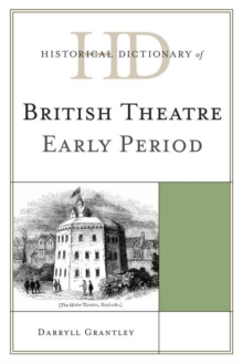 Historical Dictionary of British Theatre : Early Period, EPUB eBook