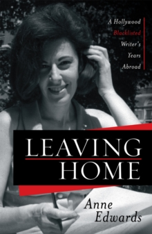 Leaving Home : A Hollywood Blacklisted Writer's Years Abroad, EPUB eBook