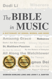 The Bible in Music : A Dictionary of Songs, Works, and More, Hardback Book