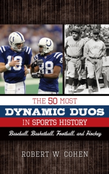 The 50 Most Dynamic Duos in Sports History : Baseball, Basketball, Football, and Hockey, EPUB eBook