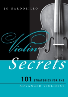 Violin Secrets : 101 Strategies for the Advanced Violinist, Paperback Book
