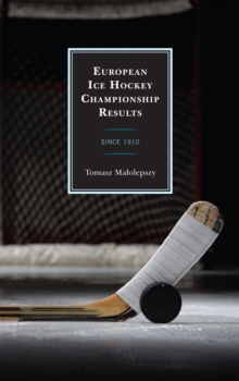 European Ice Hockey Championship Results : Since 1910, EPUB eBook