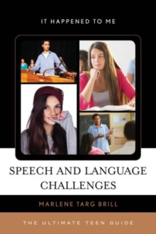 Speech and Language Challenges : The Ultimate Teen Guide, Hardback Book