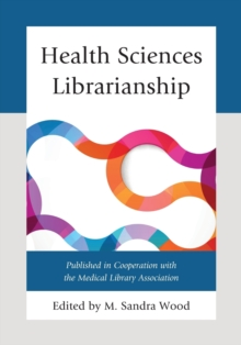 Health Sciences Librarianship, Paperback Book