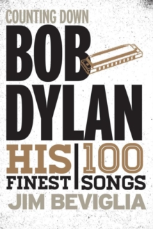 Counting Down Bob Dylan : His 100 Finest Songs, EPUB eBook