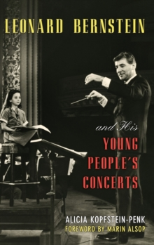 Leonard Bernstein and His Young People's Concerts, Hardback Book