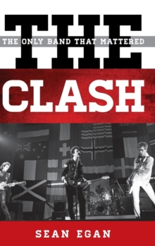 The Clash : The Only Band That Mattered, Hardback Book
