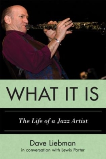 What It Is : The Life of a Jazz Artist, Paperback Book