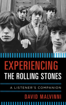 Experiencing the Rolling Stones : A Listener's Companion, Hardback Book