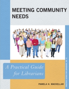 Meeting Community Needs : A Practical Guide for Librarians, Paperback Book