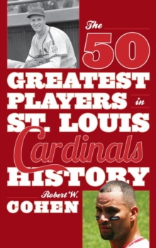 The 50 Greatest Players in St. Louis Cardinals History, EPUB eBook
