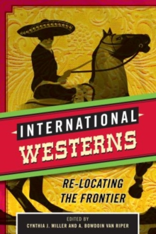 International Westerns : Re-Locating the Frontier, Hardback Book