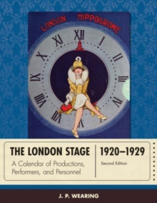 The London Stage 1920-1929 : A Calendar of Productions, Performers, and Personnel, Hardback Book