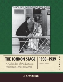 The London Stage 1930-1939 : A Calendar of Productions, Performers, and Personnel, Hardback Book