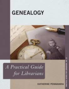 Genealogy : A Practical Guide for Librarians, Hardback Book