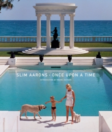 Slim Aarons: Once Upon a Time, Hardback Book