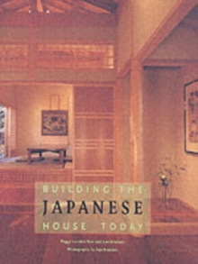 Building the Japanese House Today, Hardback Book
