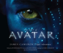 Art of Avatar: James Cameron's Epic Adventure, Hardback Book