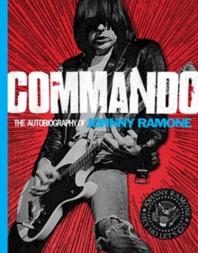 Commando: Autobiography of Johnny Ramone, Hardback Book
