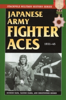 Japanese Army Fighter Aces : 1931-45, Paperback / softback Book