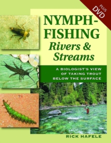 Nymph-Fishing Rivers and Streams : A Biologist's View of Taking Trout Below the Surface, Mixed media product Book
