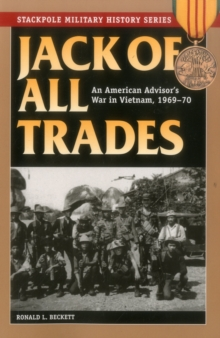 Jack of All Trades : An American Advisor's War in Vietnam, 1969-70, Paperback Book