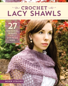 Crochet Lacy Shawls : 27 Original Wraps with a Vintage Vibe, Paperback Book