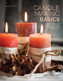 Candle Making Basics : All the Skills and Tools You Need to Get Started, Paperback Book
