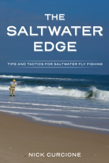 The Saltwater Edge : Tips and Tactics for Saltwater Fly Fishing, Paperback / softback Book