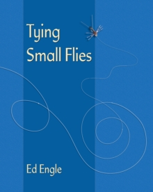 Tying Small Flies, Paperback Book