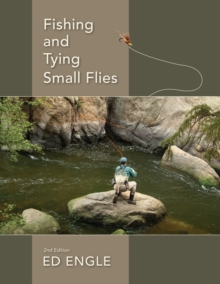 Fishing and Tying Small Flies : Second Edition, Hardback Book
