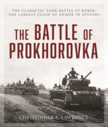 Battle of Prokhorovka : The Tank Battle at Kursk, the Largest Clash of Armor in History, Hardback Book