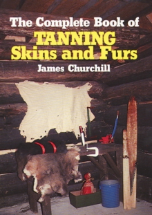 The Complete Book of Tanning Skins & Furs, EPUB eBook