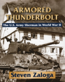 Armored Thunderbolt : The U.S. Army Sherman in World War II, EPUB eBook