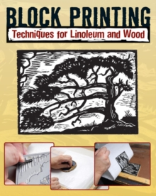 Block Printing : Techniques for Linoleum and Wood, EPUB eBook