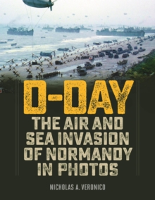 D-Day : The Air and Sea Invasion of Normandy in Photos, EPUB eBook