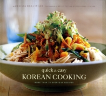 Quick and Easy Korean Cooking : More Than 70 Everyday Recipes, Paperback Book