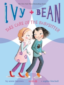 Ivy + Bean Take Care of the Babysitter, Paperback / softback Book