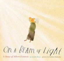 On a Beam of Light : A Story of Albert Einstein, Hardback Book