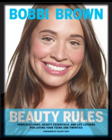 Bobbi Brown Beauty Rules : Fabulous Looks, Beauty Essentials, and Life Lessons, EPUB eBook