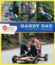 Handy Dad : 25 Awesome Projects for Dads and Kids, EPUB eBook