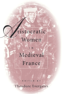 Aristocratic Women in Medieval France, PDF eBook