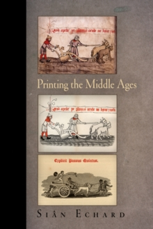 Printing the Middle Ages, PDF eBook