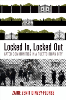 Locked In, Locked Out : Gated Communities in a Puerto Rican City, EPUB eBook