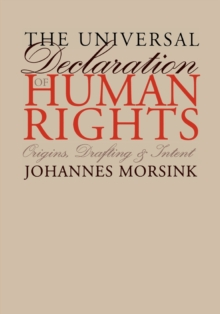 The Universal Declaration of Human Rights : Origins, Drafting, and Intent, Paperback / softback Book