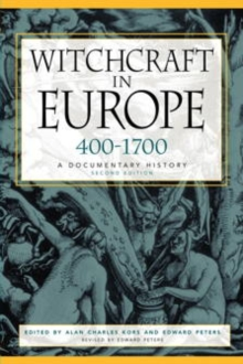 Witchcraft in Europe, 400-1700 : A Documentary History, Paperback / softback Book