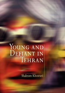 Young and Defiant in Tehran, Paperback Book