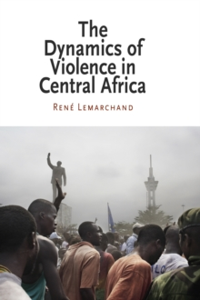 The Dynamics of Violence in Central Africa, Paperback / softback Book